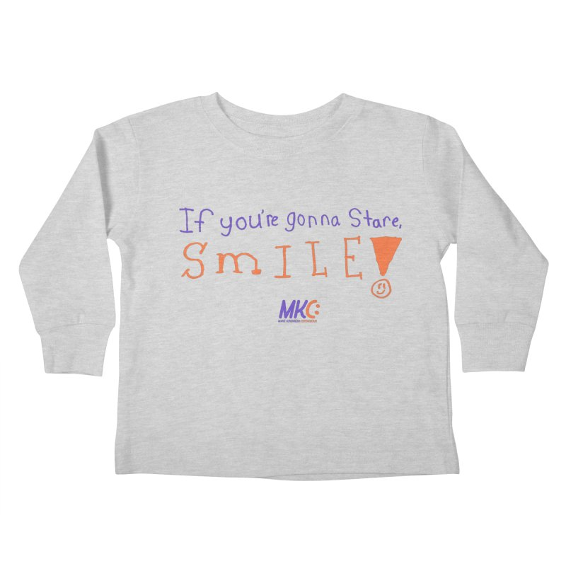 If you are gonna stare, SMILE! Kids Toddler Longsleeve T-Shirt by MakeKindnessContagious's Artist Shop