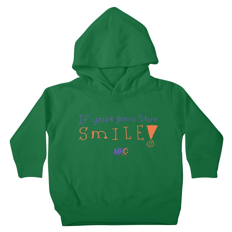 If you are gonna stare, SMILE! Kids Toddler Pullover Hoody by MakeKindnessContagious's Artist Shop
