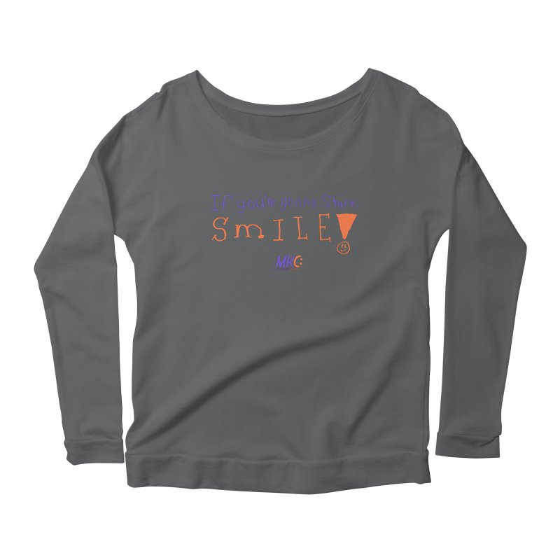 If you are gonna stare, SMILE! Women's Scoop Neck Longsleeve T-Shirt by MakeKindnessContagious's Artist Shop