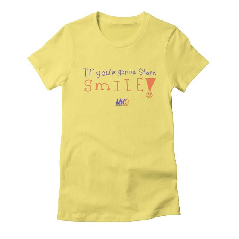If you are gonna stare, SMILE! Women's Fitted T-Shirt by MakeKindnessContagious's Artist Shop