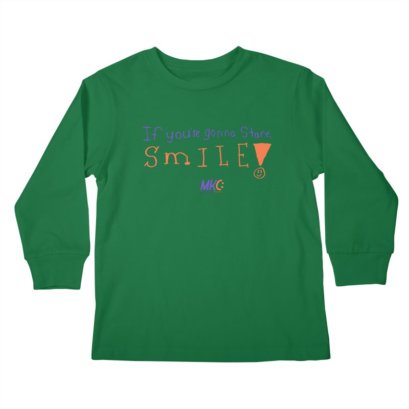 If you are gonna stare, SMILE! Kids Longsleeve T-Shirt by MakeKindnessContagious's Artist Shop