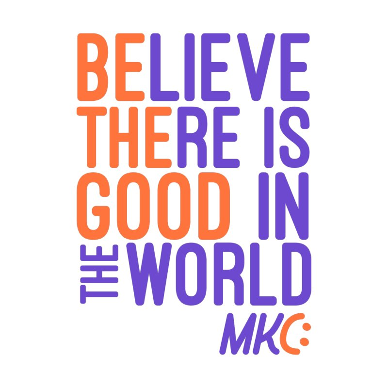 BE THE GOOD by MakeKindnessContagious's Artist Shop