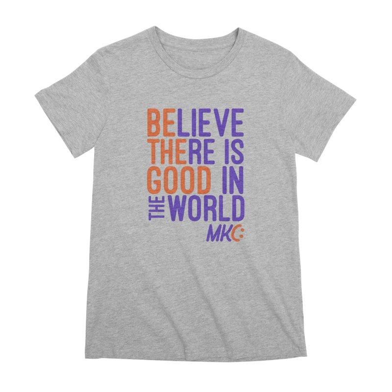 BE THE GOOD Women's Premium T-Shirt by MakeKindnessContagious's Artist Shop