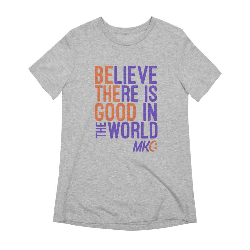 BE THE GOOD Women's Extra Soft T-Shirt by MakeKindnessContagious's Artist Shop