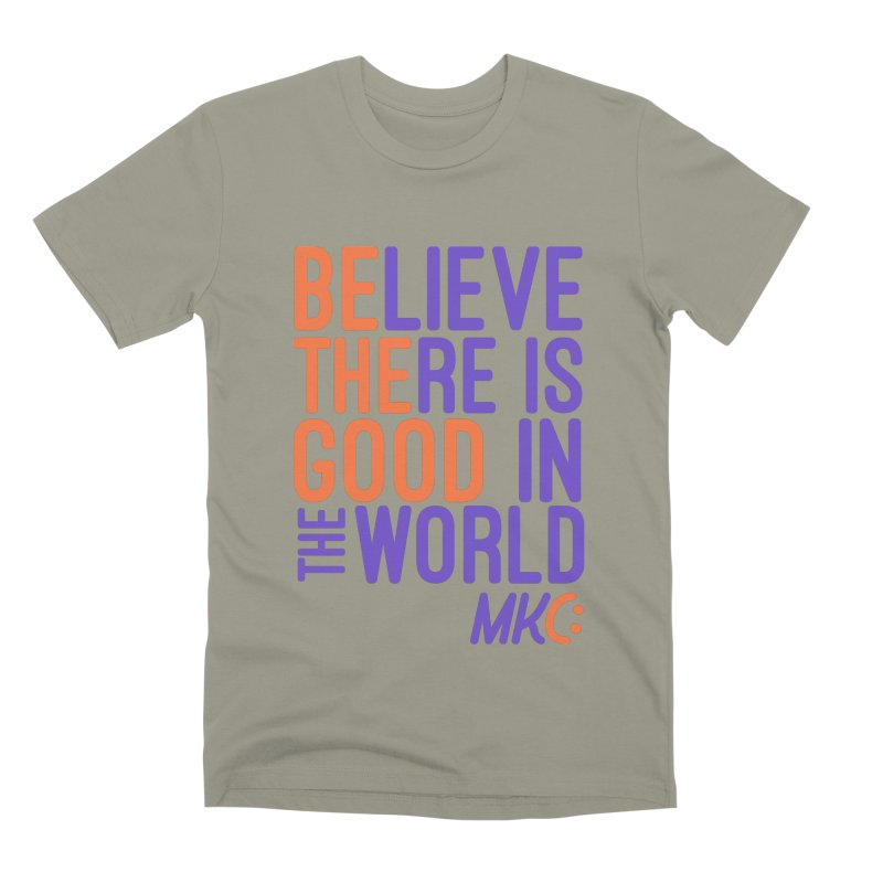 BE THE GOOD Men's Premium T-Shirt by MakeKindnessContagious's Artist Shop