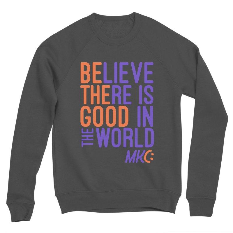 BE THE GOOD Men's Sponge Fleece Sweatshirt by MakeKindnessContagious's Artist Shop