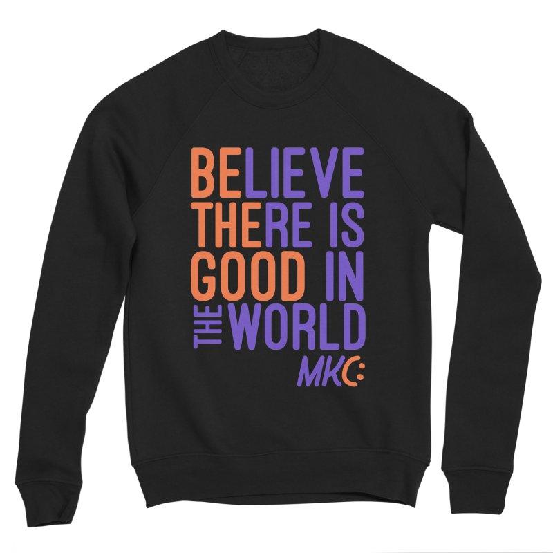 BE THE GOOD Women's Sponge Fleece Sweatshirt by MakeKindnessContagious's Artist Shop