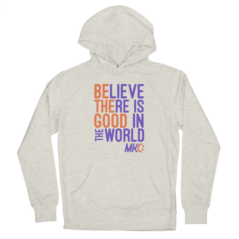 BE THE GOOD Women's French Terry Pullover Hoody by MakeKindnessContagious's Artist Shop