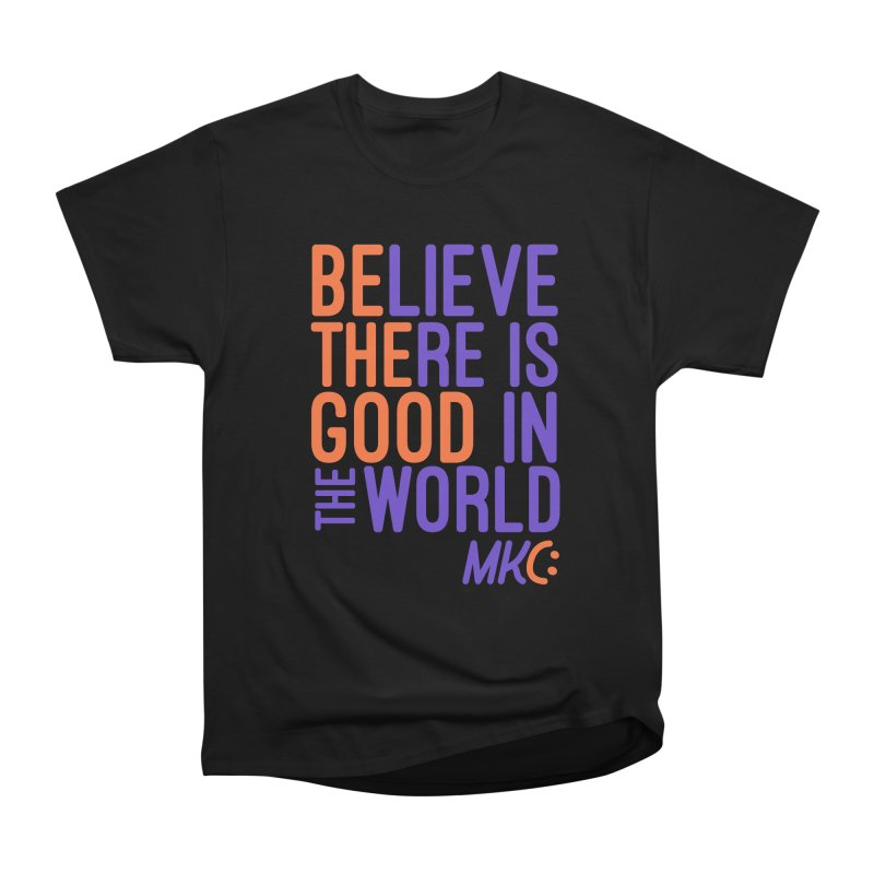 BE THE GOOD Women's Heavyweight Unisex T-Shirt by MakeKindnessContagious's Artist Shop