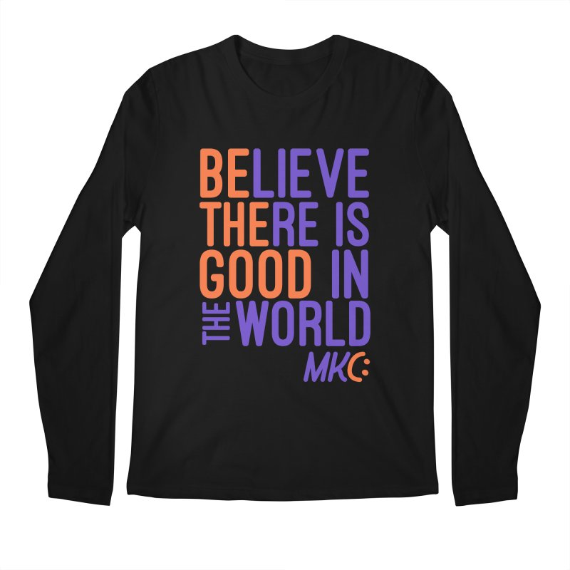 BE THE GOOD Men's Regular Longsleeve T-Shirt by MakeKindnessContagious's Artist Shop