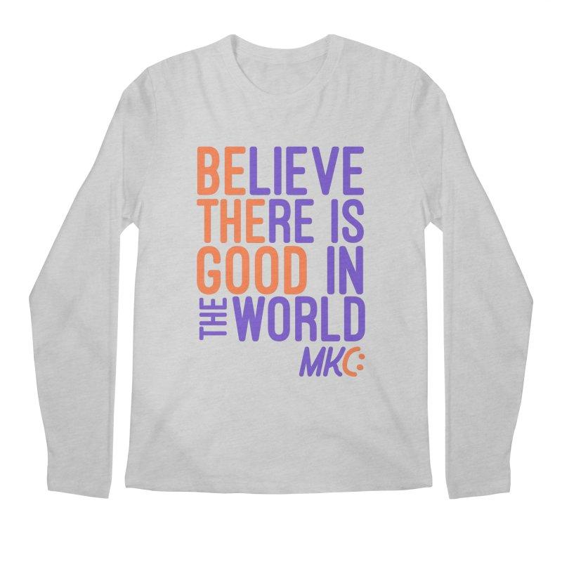 BE THE GOOD Men's Regular Longsleeve T-Shirt by MakeKindnessContagious's Artist Shop