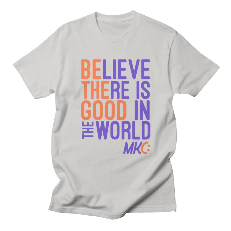 BE THE GOOD Women's Regular Unisex T-Shirt by MakeKindnessContagious's Artist Shop