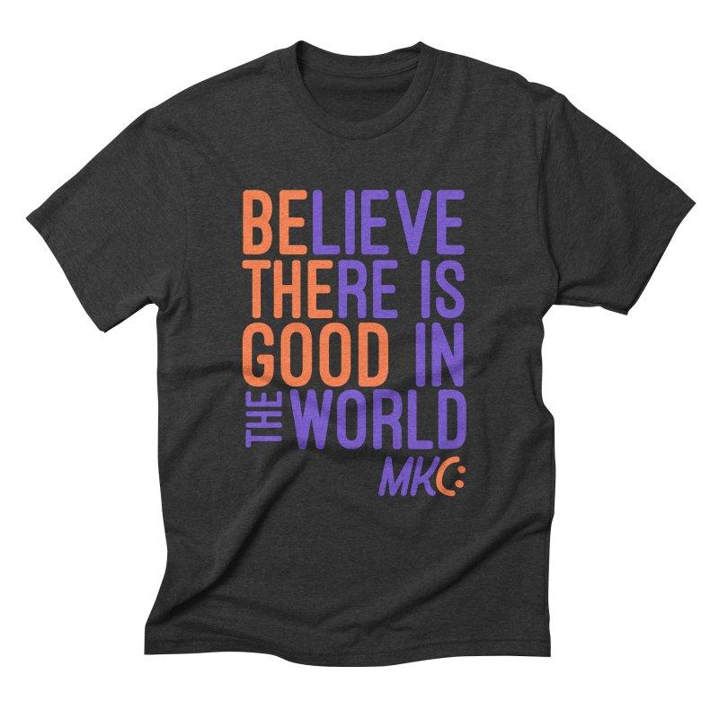 BE THE GOOD Men's Triblend T-Shirt by MakeKindnessContagious's Artist Shop