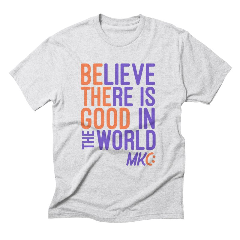 BE THE GOOD Men's Triblend T-Shirt by MakeKindnessContagious's Artist Shop