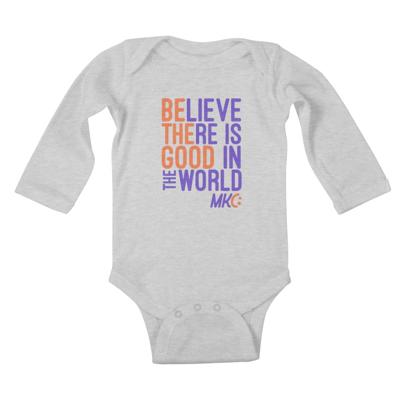 BE THE GOOD Kids Baby Longsleeve Bodysuit by MakeKindnessContagious's Artist Shop