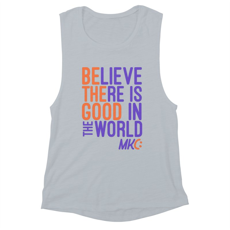 BE THE GOOD Women's Muscle Tank by MakeKindnessContagious's Artist Shop