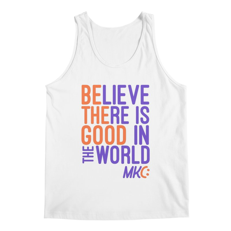 BE THE GOOD Men's Tank by MakeKindnessContagious's Artist Shop