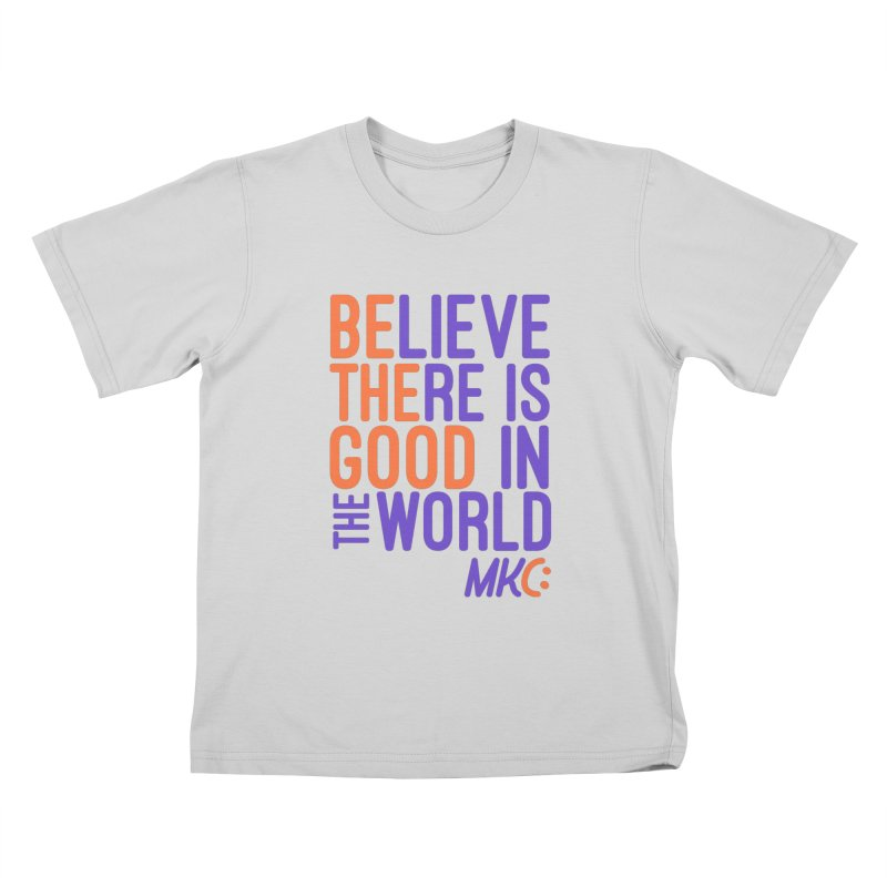 BE THE GOOD Kids T-Shirt by MakeKindnessContagious's Artist Shop
