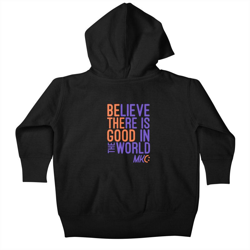 BE THE GOOD Kids Baby Zip-Up Hoody by MakeKindnessContagious's Artist Shop