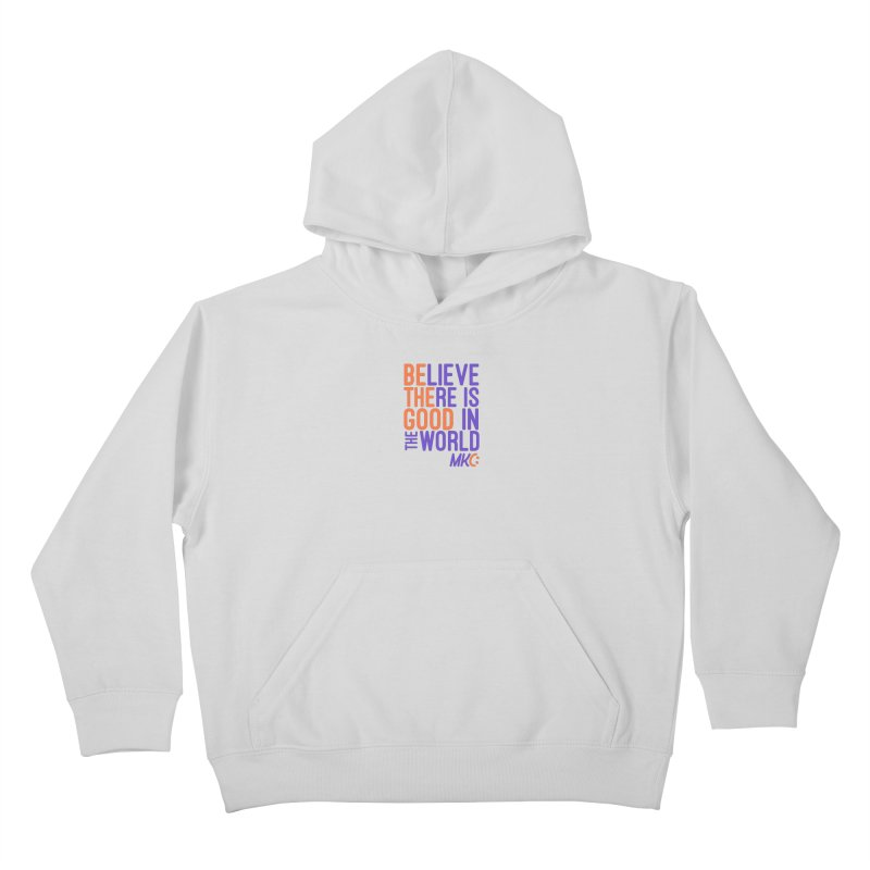 BE THE GOOD Kids Pullover Hoody by MakeKindnessContagious's Artist Shop