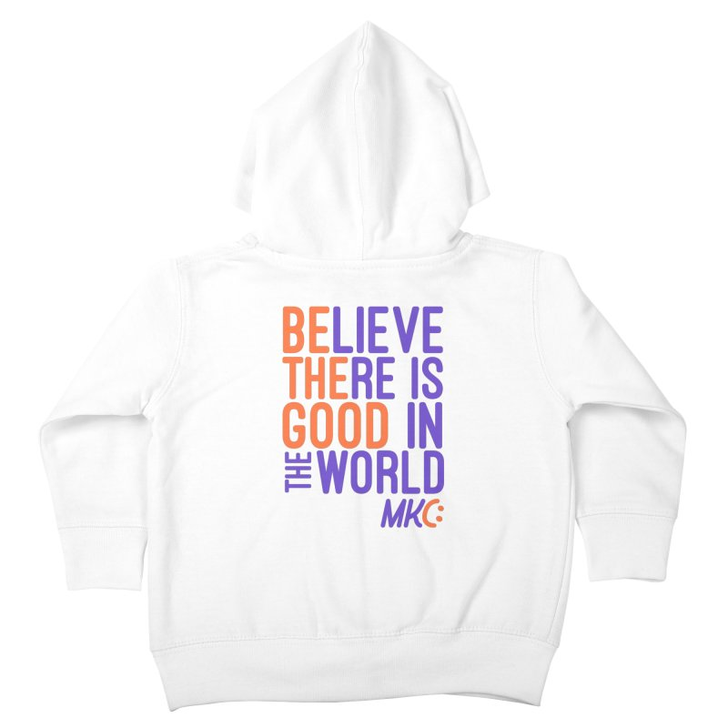 BE THE GOOD Kids Toddler Zip-Up Hoody by MakeKindnessContagious's Artist Shop