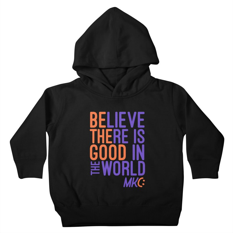 BE THE GOOD Kids Toddler Pullover Hoody by MakeKindnessContagious's Artist Shop