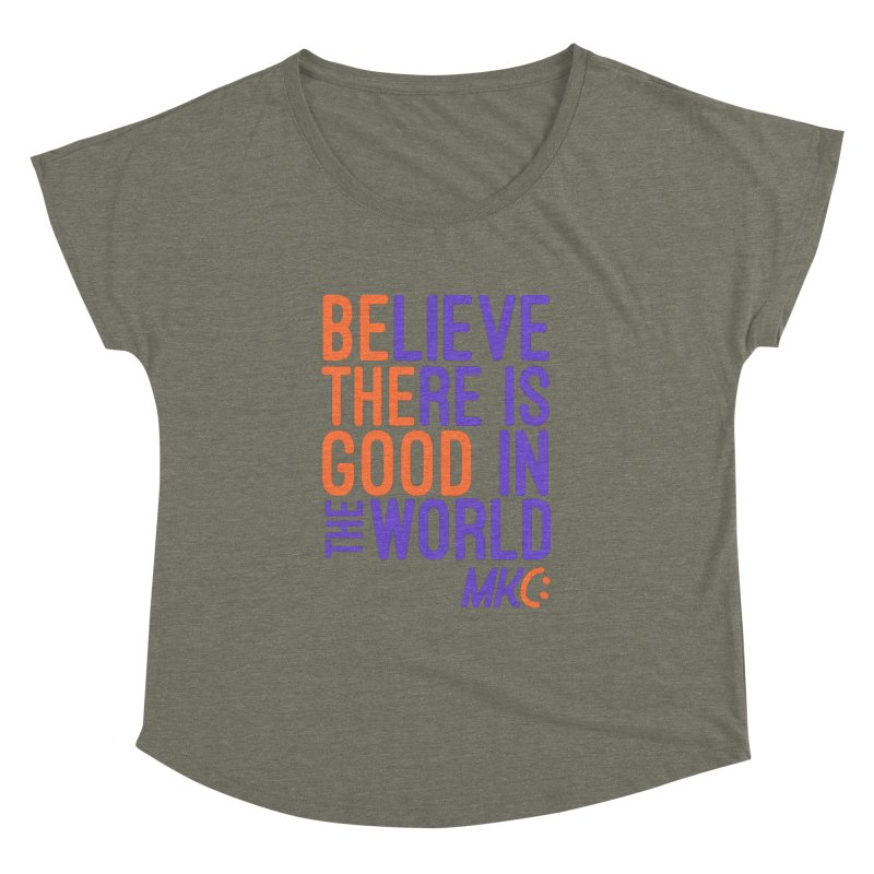 BE THE GOOD Women's Dolman Scoop Neck by MakeKindnessContagious's Artist Shop