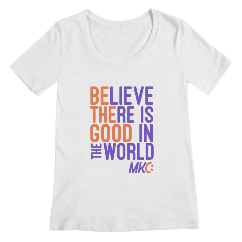 BE THE GOOD Women's Regular Scoop Neck by MakeKindnessContagious's Artist Shop