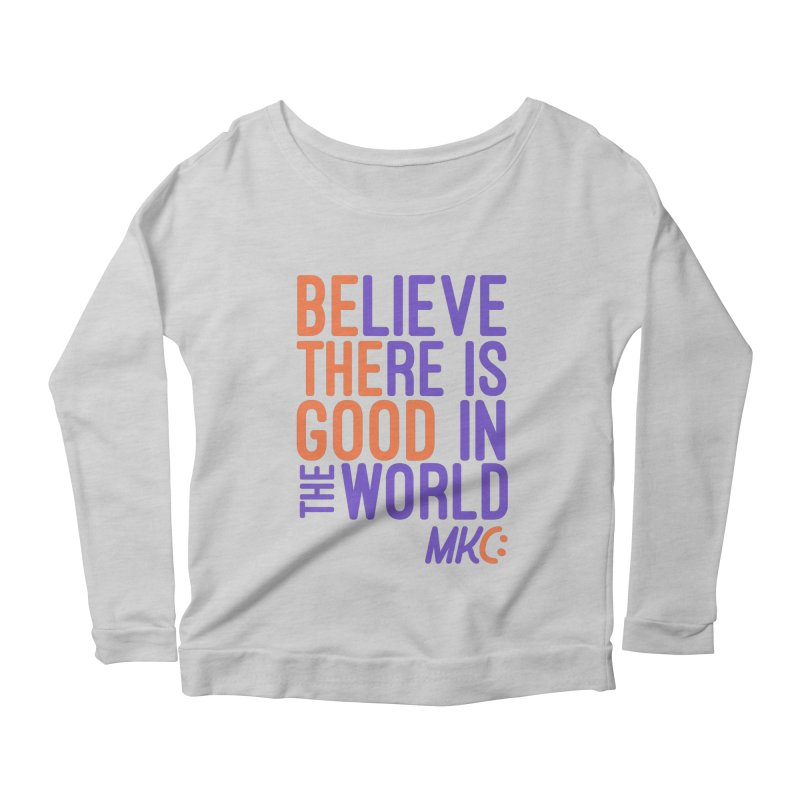 BE THE GOOD Women's Scoop Neck Longsleeve T-Shirt by MakeKindnessContagious's Artist Shop