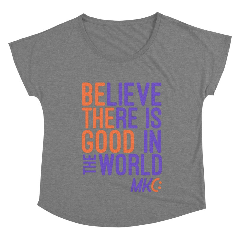 BE THE GOOD Women's Dolman Scoop Neck by MakeKindnessContagious's Artist Shop