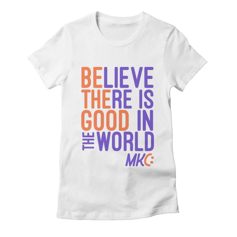 BE THE GOOD Women's Fitted T-Shirt by MakeKindnessContagious's Artist Shop