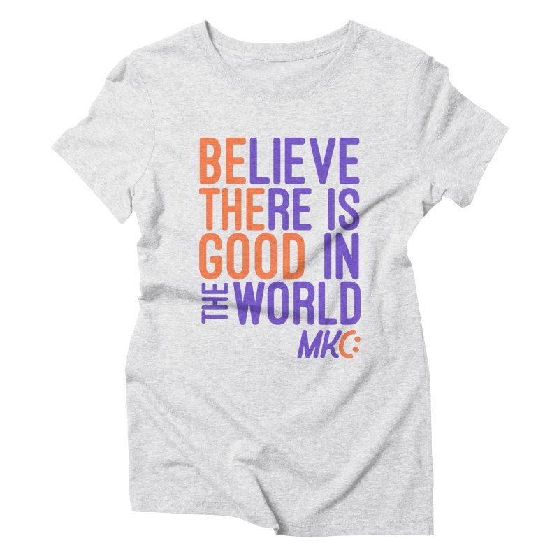 BE THE GOOD Women's T-Shirt by MakeKindnessContagious's Artist Shop