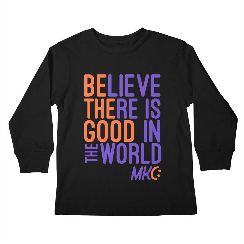 BE THE GOOD Kids Longsleeve T-Shirt by MakeKindnessContagious's Artist Shop