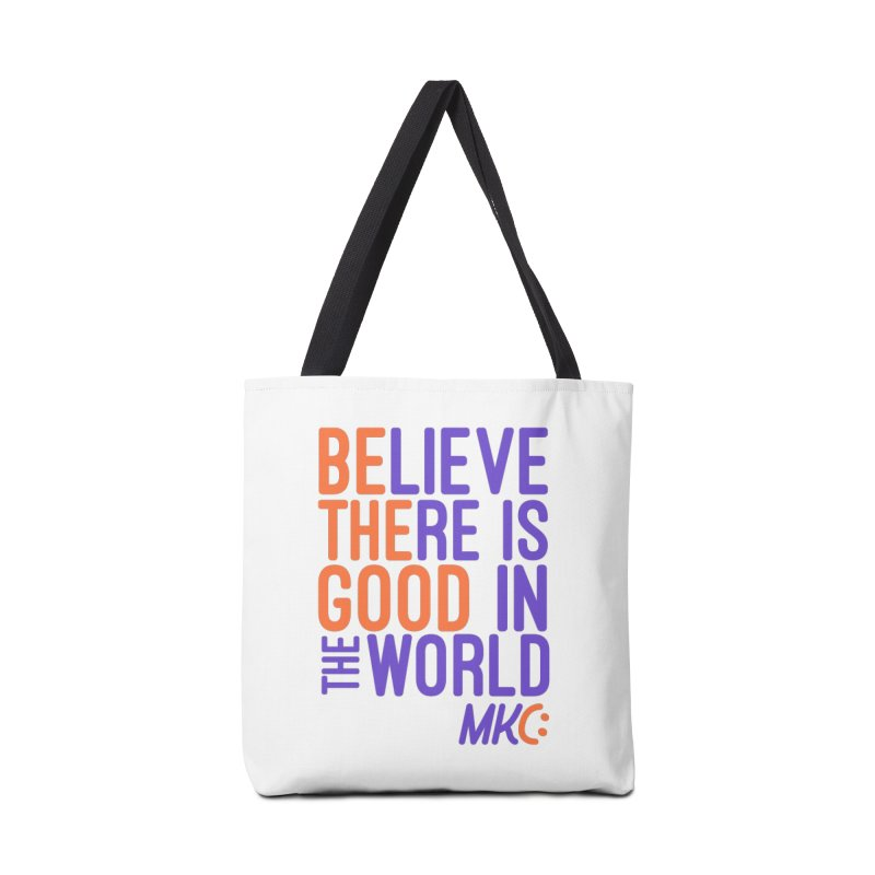 BE THE GOOD Accessories Tote Bag Bag by MakeKindnessContagious's Artist Shop