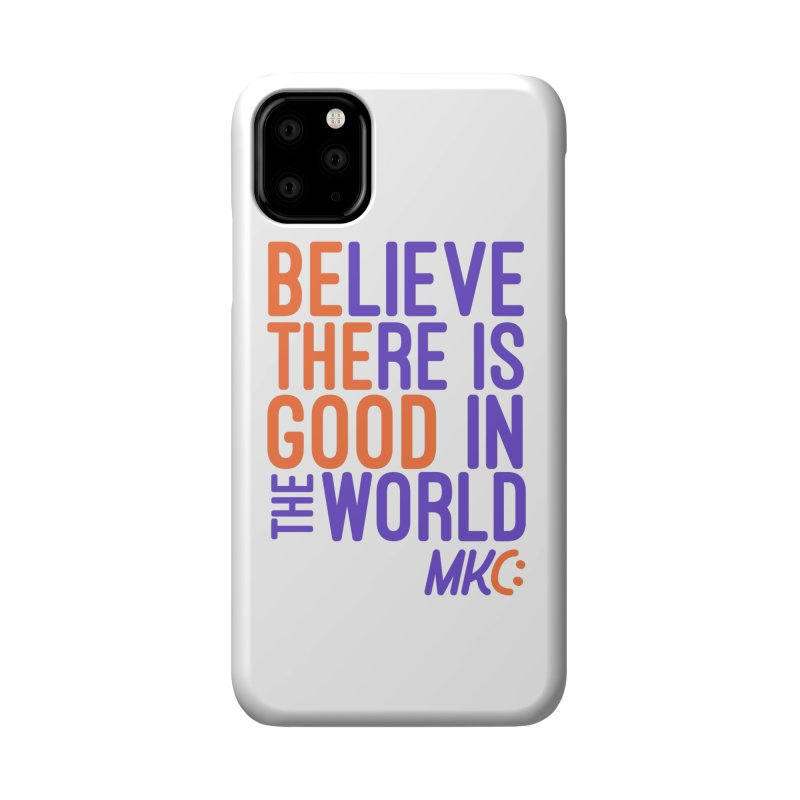 BE THE GOOD Accessories Phone Case by MakeKindnessContagious's Artist Shop