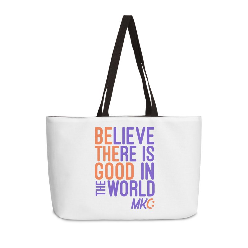 BE THE GOOD Accessories Weekender Bag Bag by MakeKindnessContagious's Artist Shop