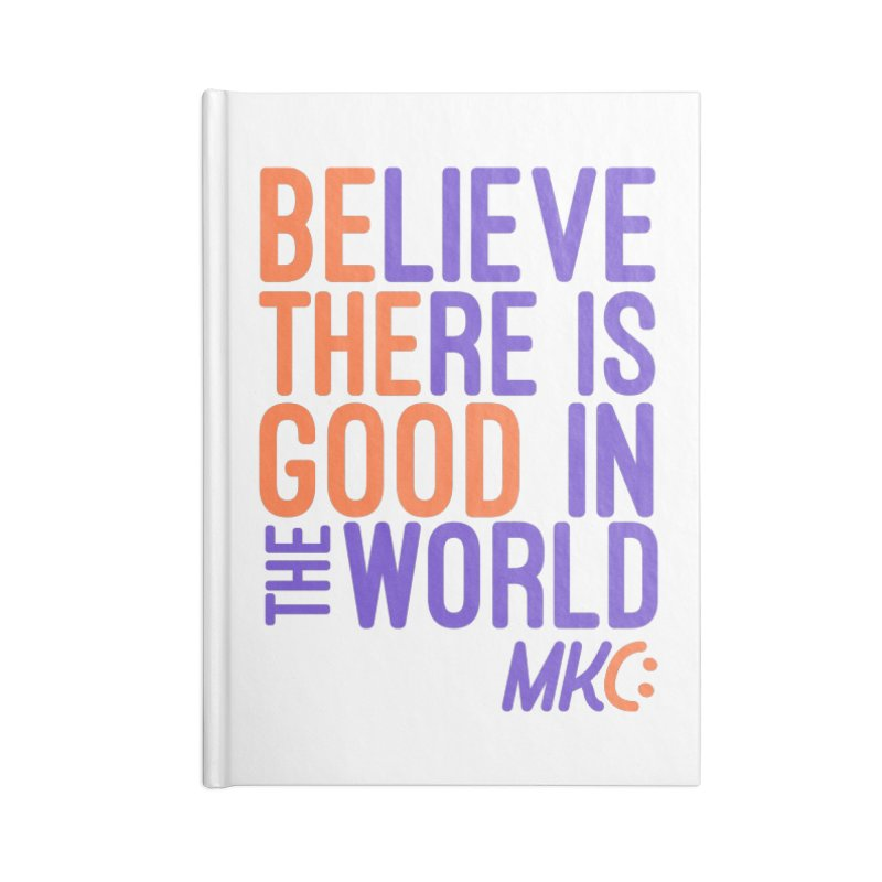 BE THE GOOD Accessories Lined Journal Notebook by MakeKindnessContagious's Artist Shop