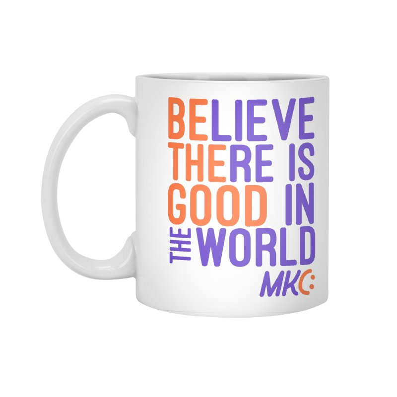 BE THE GOOD Accessories Standard Mug by MakeKindnessContagious's Artist Shop