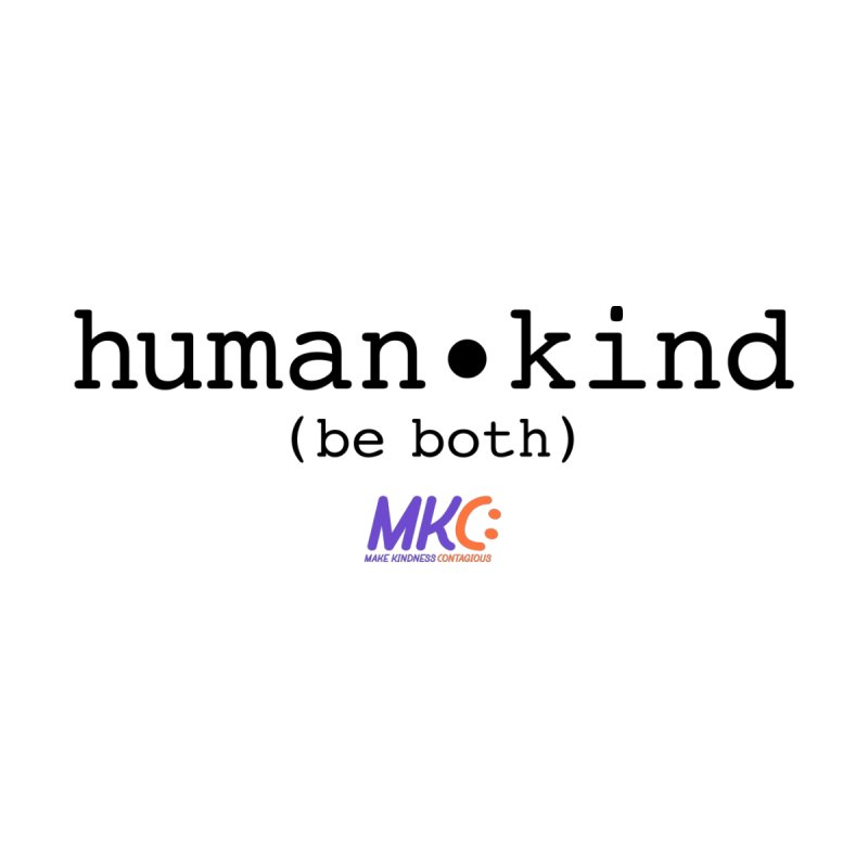 Human Kind by MakeKindnessContagious's Artist Shop