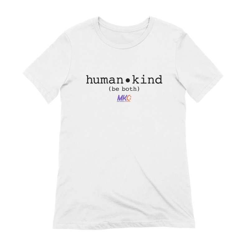 Human Kind Women's Extra Soft T-Shirt by MakeKindnessContagious's Artist Shop