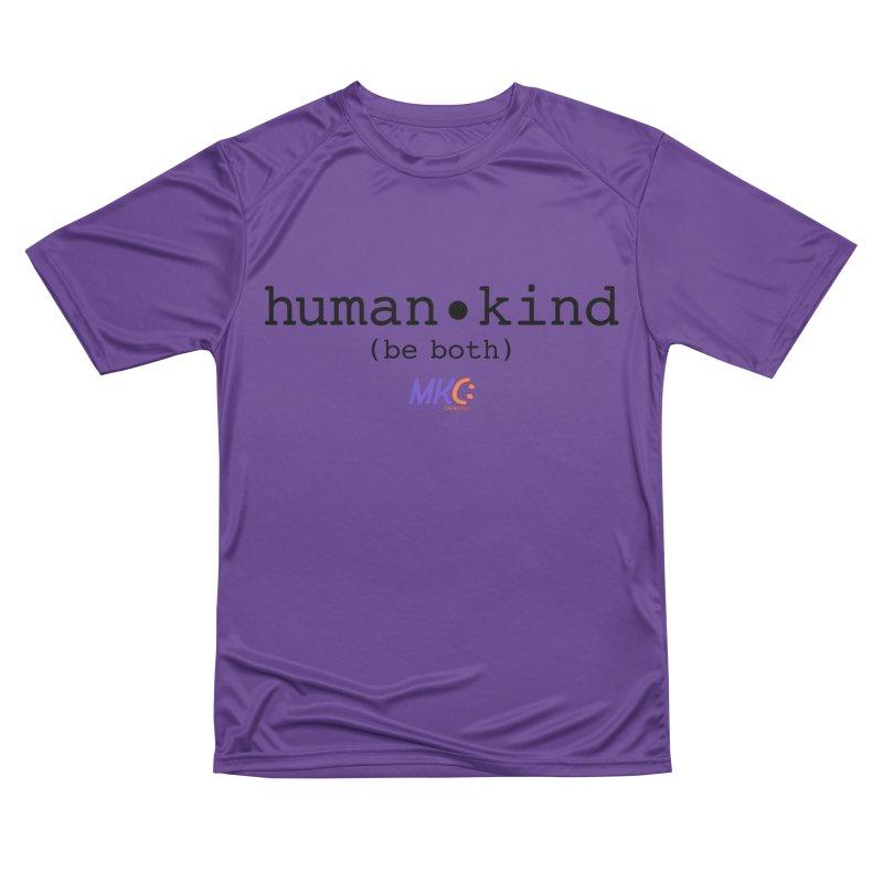 Human Kind Women's Performance Unisex T-Shirt by MakeKindnessContagious's Artist Shop