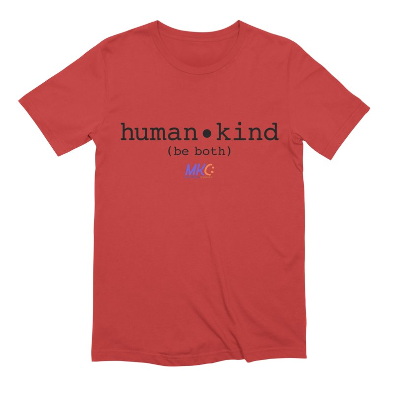 Human Kind Men's Extra Soft T-Shirt by MakeKindnessContagious's Artist Shop