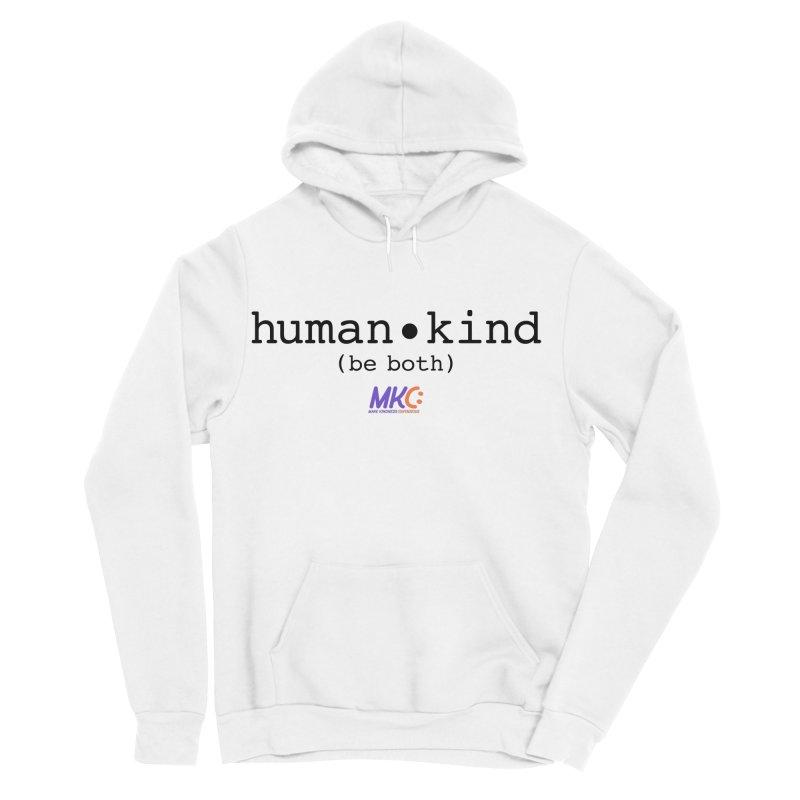 Human Kind Men's Sponge Fleece Pullover Hoody by MakeKindnessContagious's Artist Shop