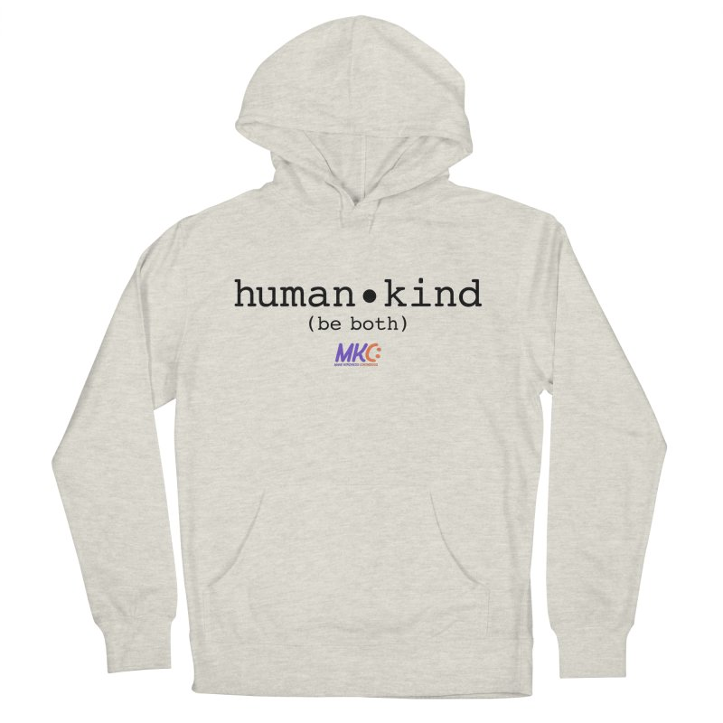 Human Kind in Women's French Terry Pullover Hoody Heather Oatmeal by MakeKindnessContagious's Artist Shop