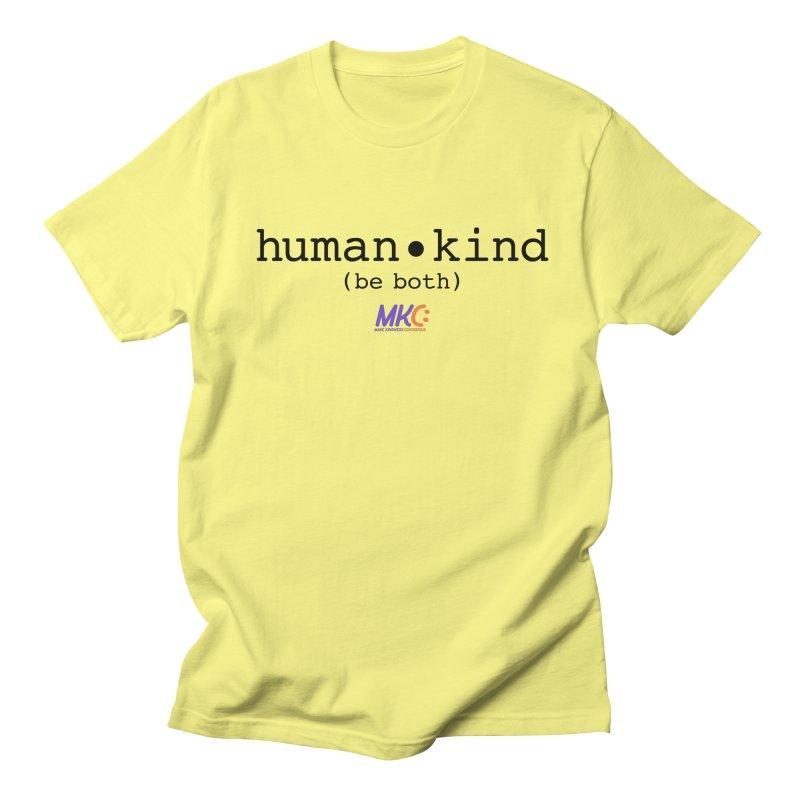 Human Kind Men's Regular T-Shirt by MakeKindnessContagious's Artist Shop