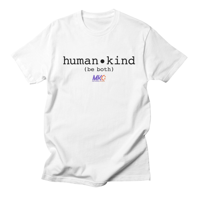 Human Kind Men's Regular T-Shirt by MakeKindnessContagious's Artist Shop