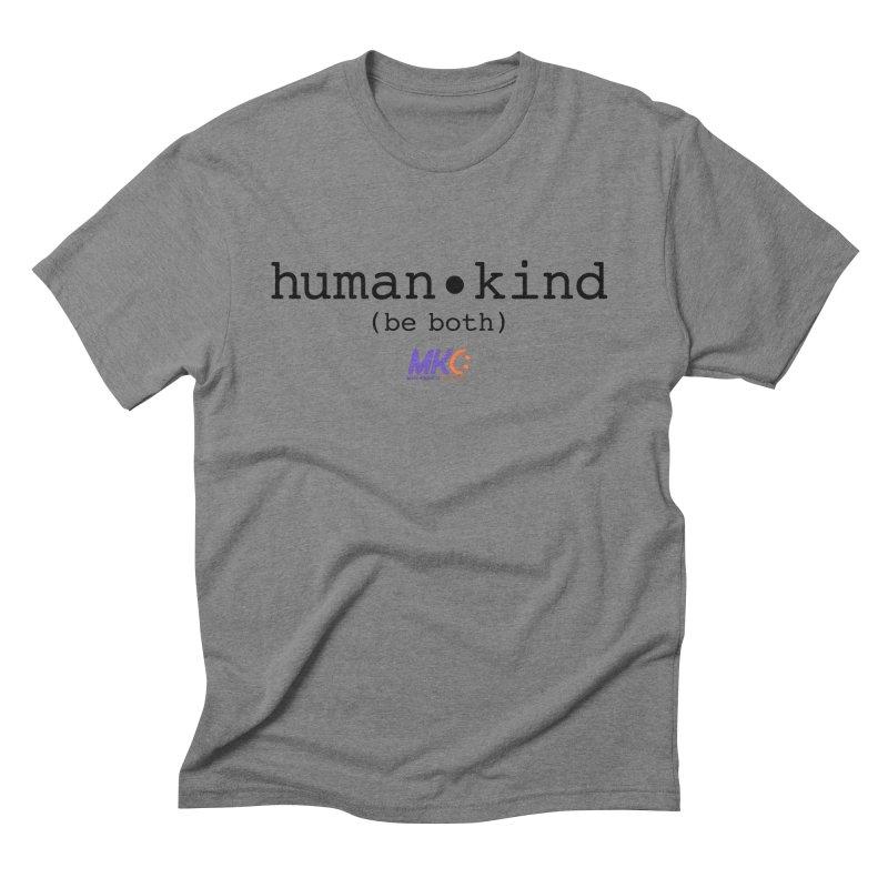 Human Kind Men's Triblend T-Shirt by MakeKindnessContagious's Artist Shop