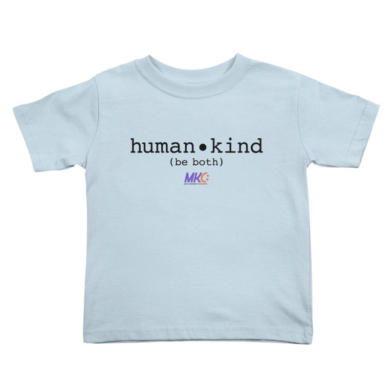 Human Kind Kids Toddler T-Shirt by MakeKindnessContagious's Artist Shop