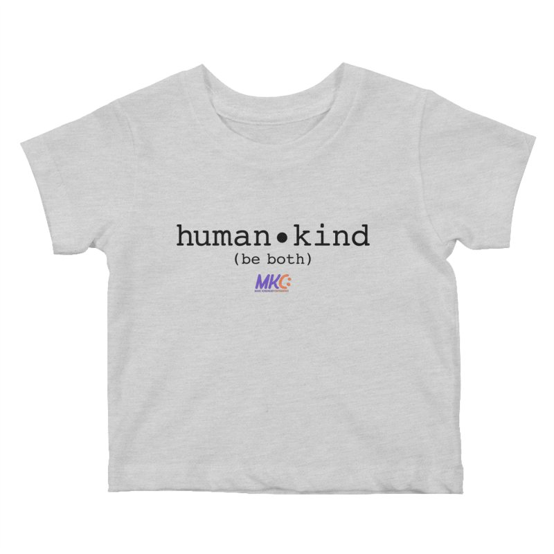 Human Kind Kids Baby T-Shirt by MakeKindnessContagious's Artist Shop