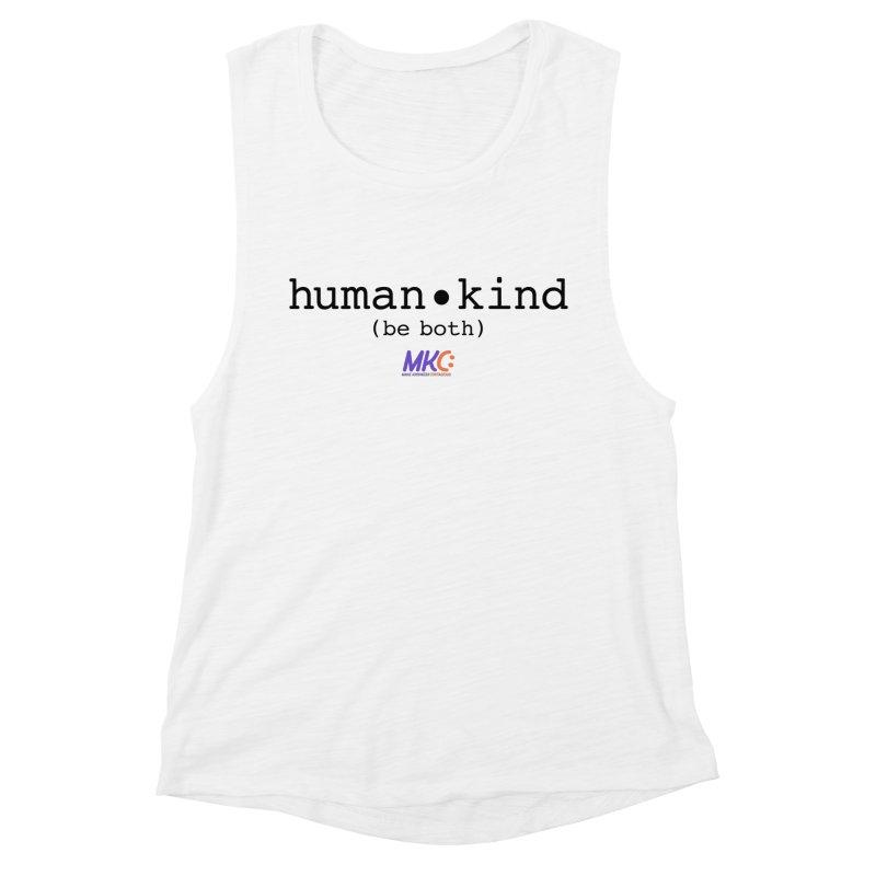 Human Kind Women's Muscle Tank by MakeKindnessContagious's Artist Shop
